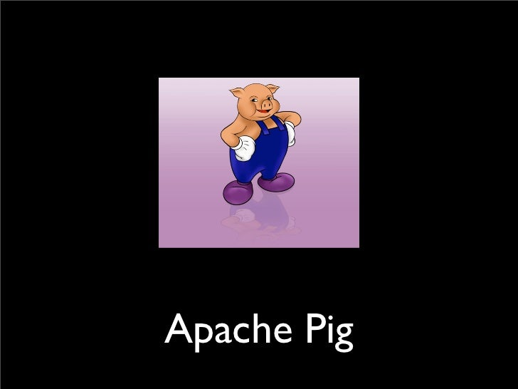 What is Pig?          • System for processing large semi-               structured data sets using Hadoop               Ma...