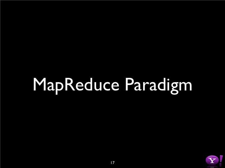 MapReduce Paradigm            17