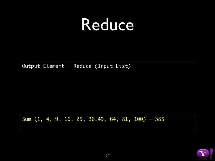 Reduce  Output_Element = Reduce (Input_List)     Sum (1, 4, 9, 16, 25, 36,49, 64, 81, 100) = 385                          ...