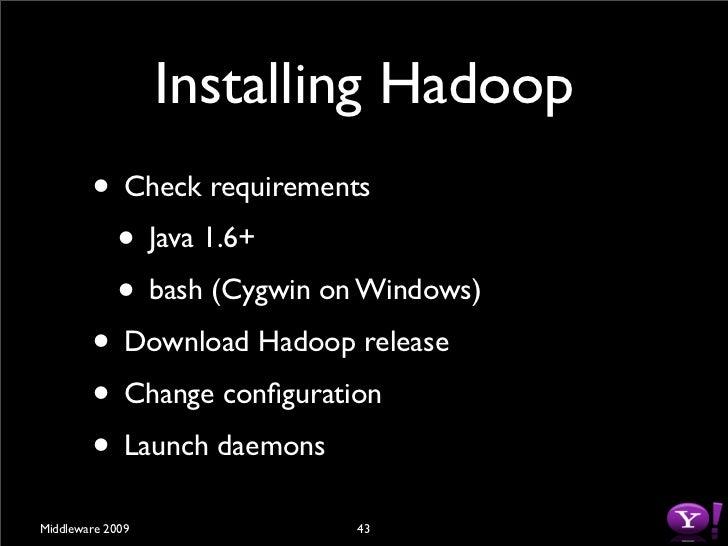Download Hadoop  $ wget http://www.apache.org/dist/hadoop/core/ hadoop-0.18.3/hadoop-0.18.3.tar.gz  $ tar zxvf hadoop-0.18...