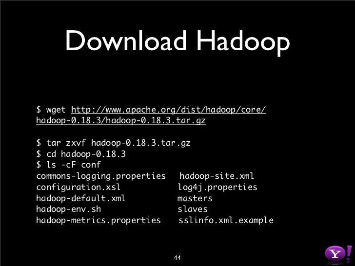 Set Environment # Modify conf/hadoop-env.sh  $   export   JAVA_HOME=.... $   export   HADOOP_HOME=.... $   export   HADOOP...
