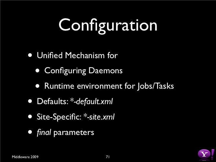 Example <configuration>   <property>      <name>mapred.job.tracker</name>      <value>head.server.node.com:9001</value>   ...