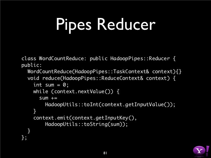 Running Pipes # upload executable to HDFS $ bin/hadoop fs -put wordcount /examples/bin  # Specify configuration $ vi /tmp/...