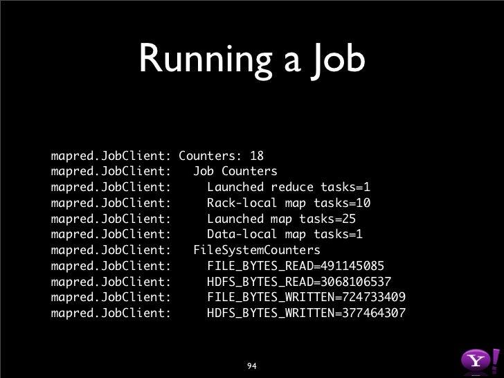 Running a Job  mapred.JobClient:   Map-Reduce Framework mapred.JobClient:     Combine output records=73828180 mapred.JobCl...