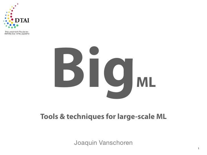Big                        MLTools & techniques for large-scale ML         Joaquin Vanschoren                             ...