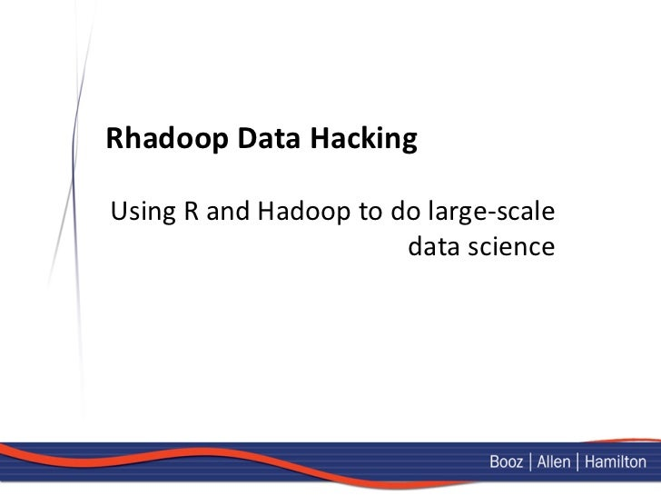 Rhadoop Data Hacking Using R and Hadoop to do large-‐scale                                       data...
