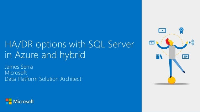 James Serra HA/DR options with SQL Server in Azure and hybrid