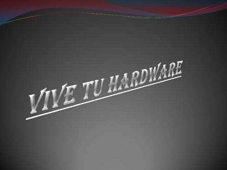 Vive tu Hardware<br />
