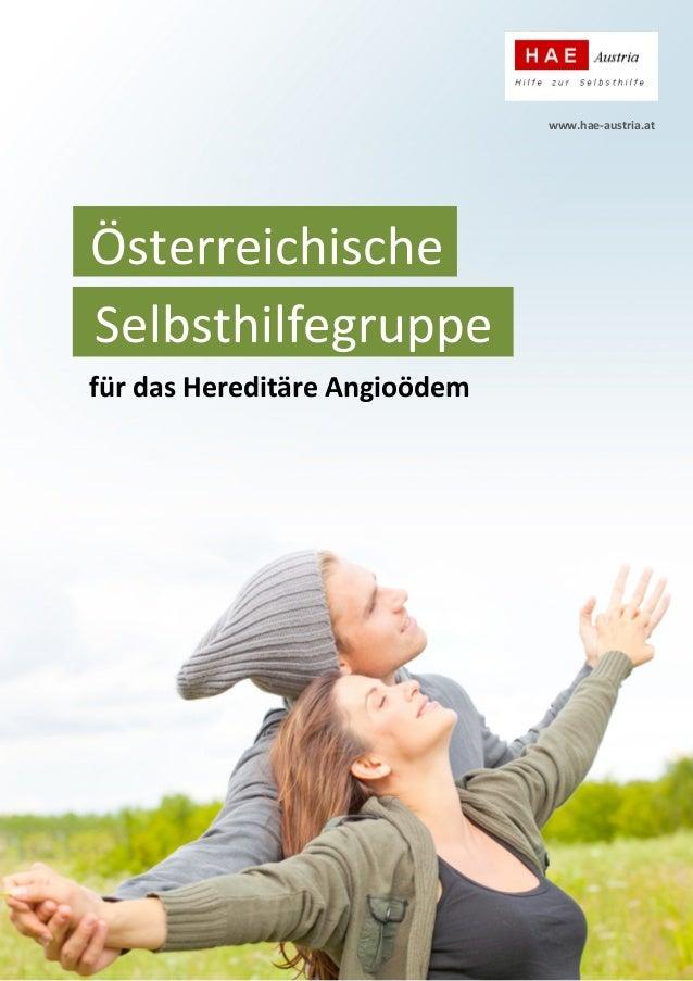 www.hae-austria.at  Österreichische Selbsthilfegruppe für das Hereditäre Angioödem  1