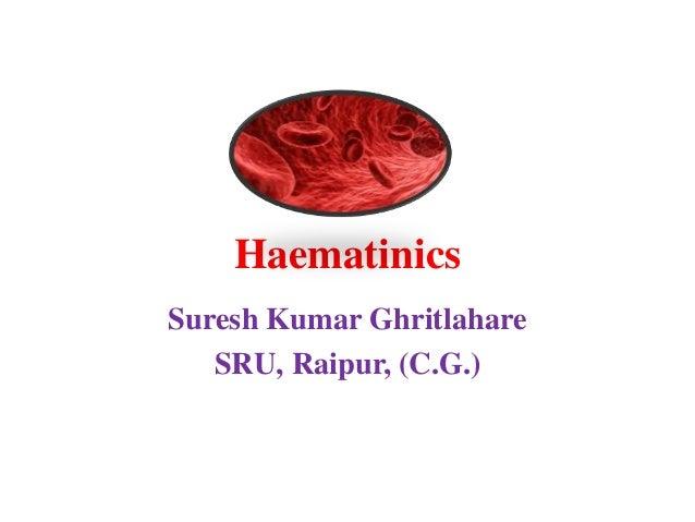 Haematinics Suresh Kumar Ghritlahare SRU, Raipur, (C.G.)