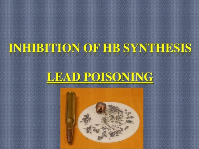 INHIBITION OF HB SYNTHESIS LEAD POISONING