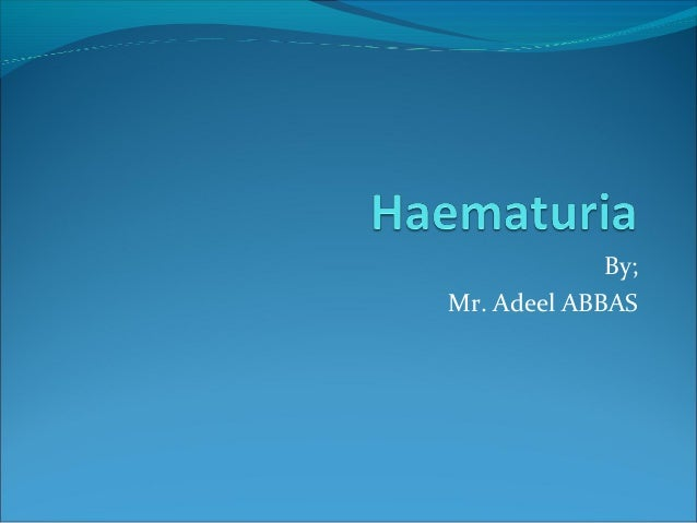 Haematuria - Final Year Lecture