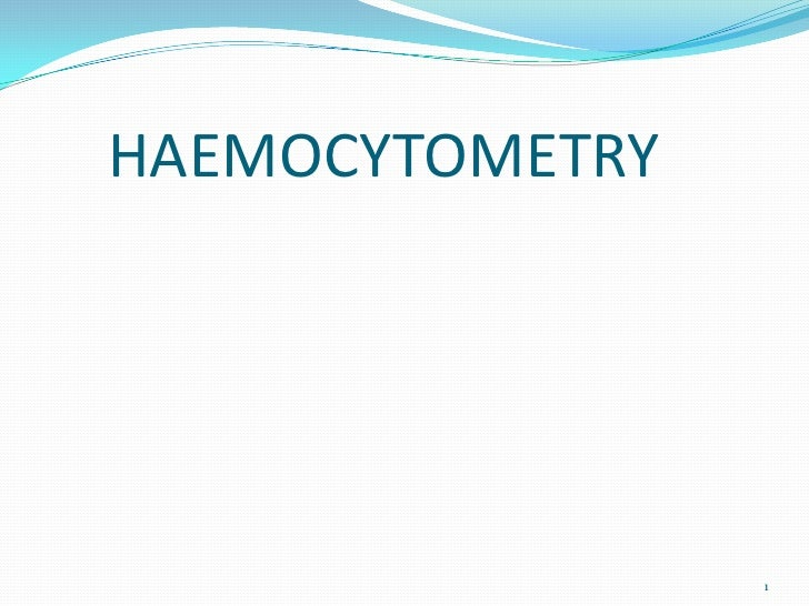 HAEMOCYTOMETRY                 1