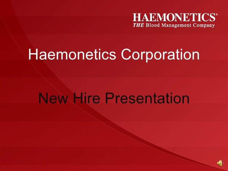 Haemonetics Corporation New Hire Presentation