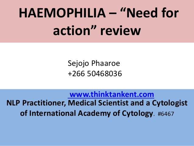 """HAEMOPHILIA – """"Need for action"""" review NLP Practitioner, Medical Scientist and a Cytologist of International Academy of Cy..."""