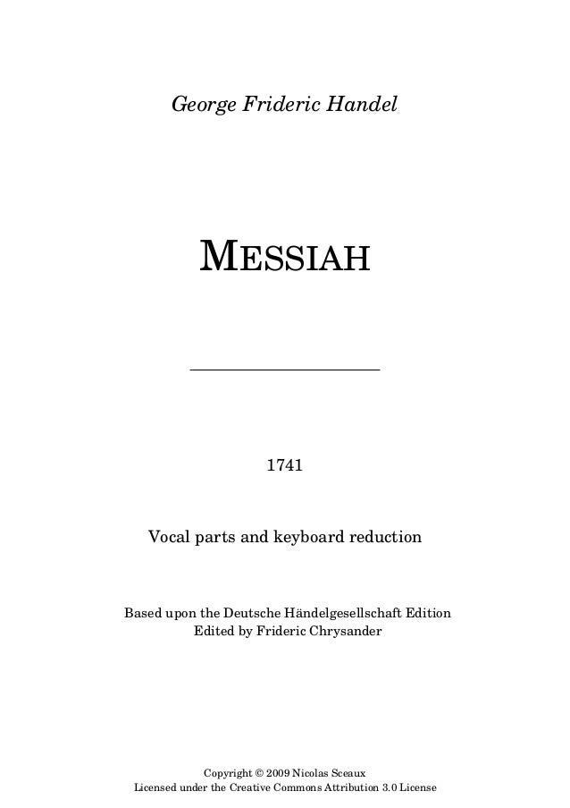 George Frideric Handel             MESSIAH                          1741   Vocal parts and keyboard reductionBased upon th...
