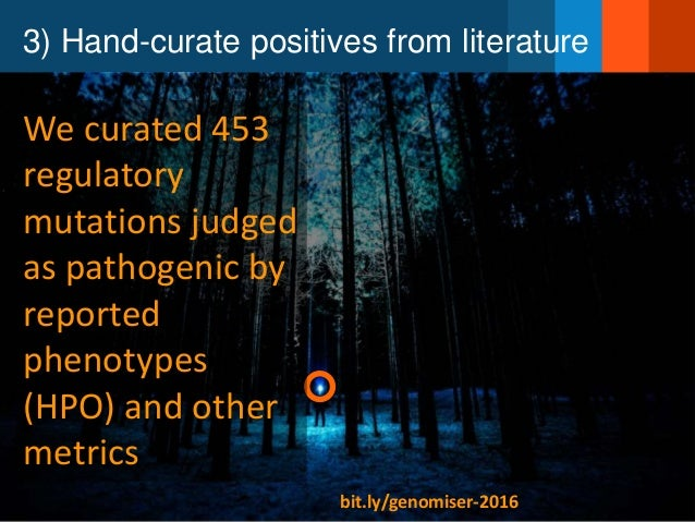 3) Hand-curate positives from literature We curated 453 regulatory mutations judged as pathogenic by reported phenotypes (...