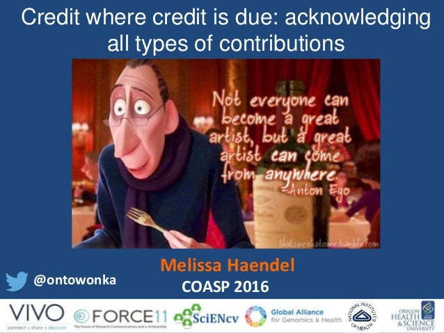 @ontowonka Credit where credit is due: acknowledging all types of contributions COASP 2016 Melissa Haendel
