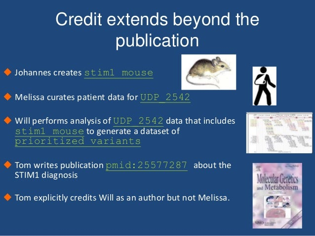 Credit extends beyond the publication  Johannes creates stim1 mouse  Melissa curates patient data for UDP_2542  Will pe...