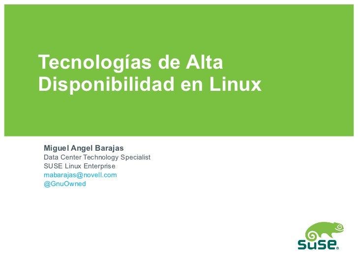 Tecnologías de Alta Disponibilidad en Linux Miguel Angel Barajas Data Center Technology Specialist SUSE Linux Enterprise [...