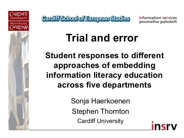 Trial and error Sonja Haerkoenen Stephen Thornton Cardiff University Student responses to different approaches of embeddin...