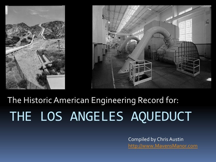 The Historic American Engineering Record for:<br />THE LOS ANGELES AQUEDUCT<br />Compiled by Chris Austin<br />http://www....