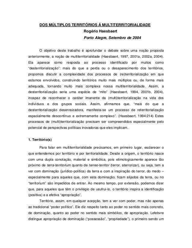 DOS MÚLTIPLOS TERRITÓRIOS Á MULTITERRITORIALIDADE Rogério Haesbaert Porto Alegre, Setembro de 2004 O objetivo deste trabal...