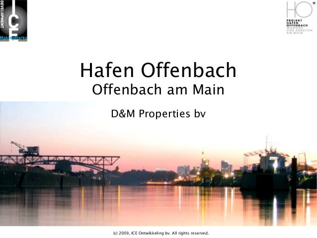 Hafen Offenbach Offenbach am Main D&M Properties bv  (c) 2009, ICE Ontwikkeling bv. All rights reserved.