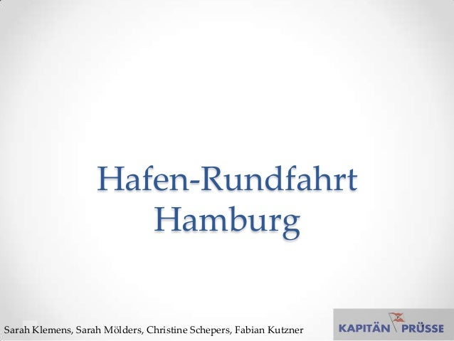 Hafen-Rundfahrt                      HamburgSarah Klemens, Sarah Mölders, Christine Schepers, Fabian Kutzner