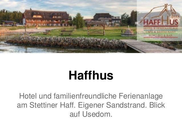 Haffhus Hotel und familienfreundliche Ferienanlage am Stettiner Haff. Eigener Sandstrand. Blick auf Usedom.