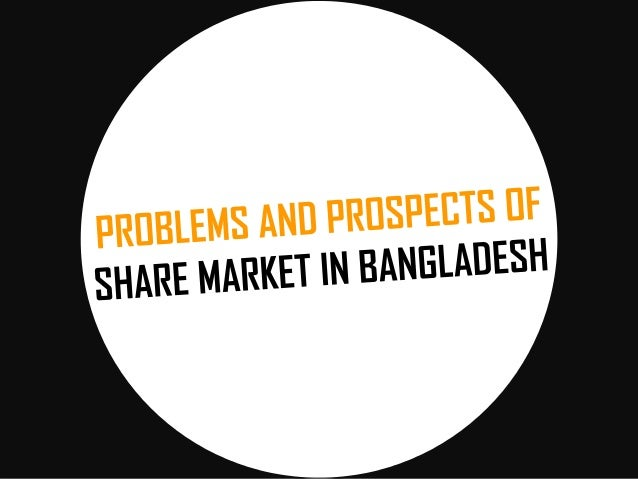 problems and prospects of sme in bangladesh This project is a review of the problems and prospects of management of small-scale  development of a dynamic sme sub-sector arising from some lingering.
