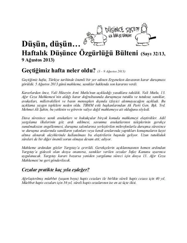 Düşün, düşün… Haftalık Düşünce Özgürlüğü Bülteni (Sayı 32/13, 9 Ağustos 2013) Geçtiğimiz hafta neler oldu? (3 – 9 Ağustos ...
