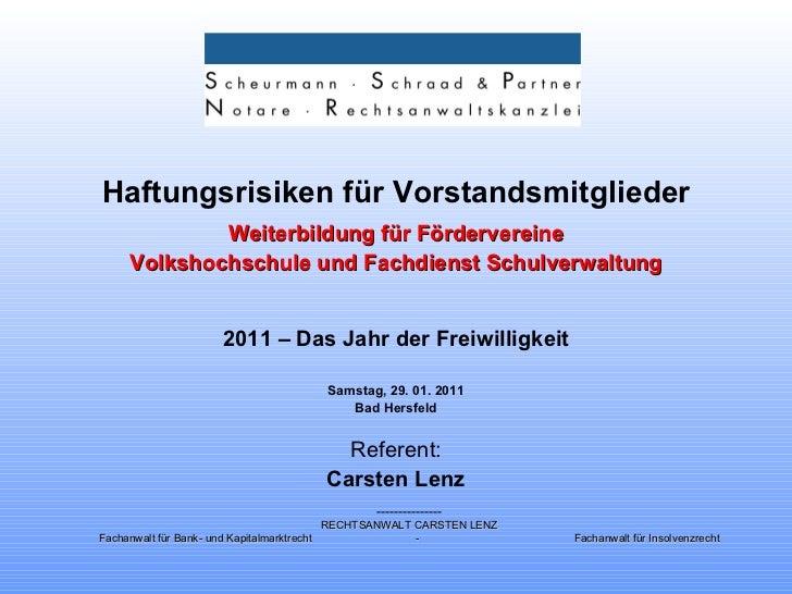 <ul><li>Haftungsrisiken für Vorstandsmitglieder </li></ul><ul><li>Weiterbildung für Fördervereine </li></ul><ul><li>Volksh...