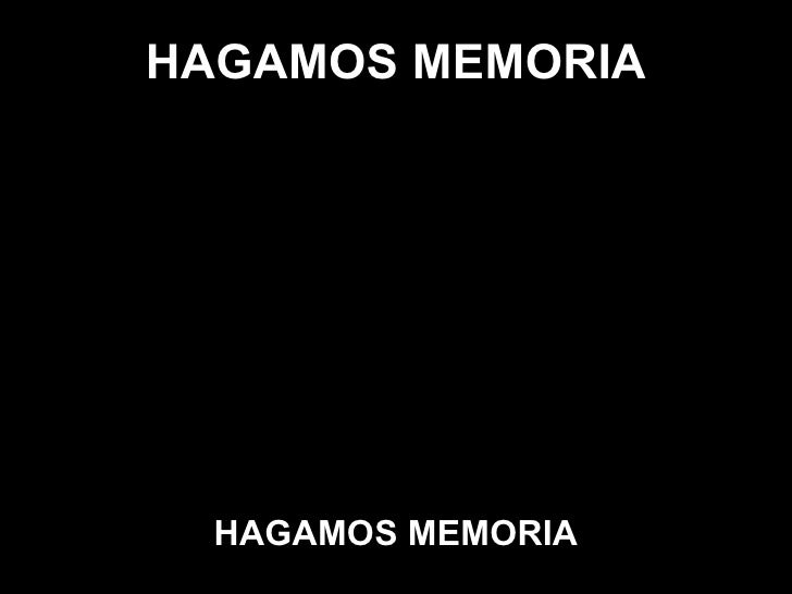 HAGAMOS MEMORIA     HAGAMOS MEMORIA   Homenaje a nuestros camaradas de las FF.AA. Y de Seguridad, al pueblo  argentino tod...
