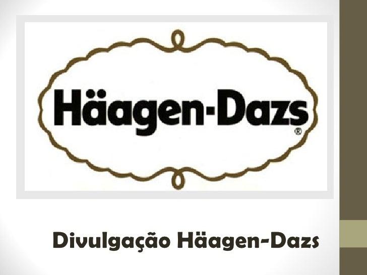 Divulgação Häagen-Dazs