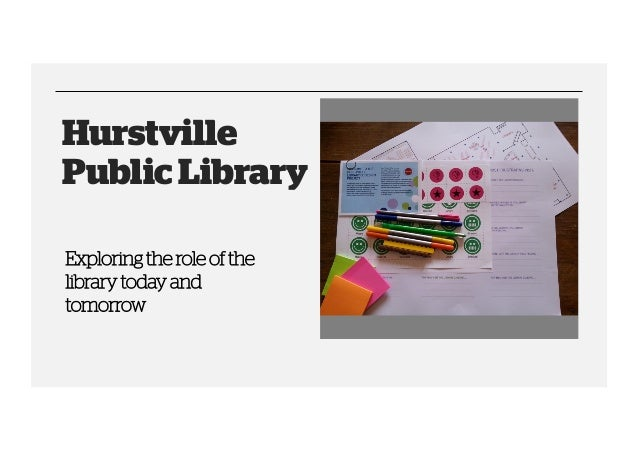 Hurstville Public Library Exploring the role of the library today and tomorrow
