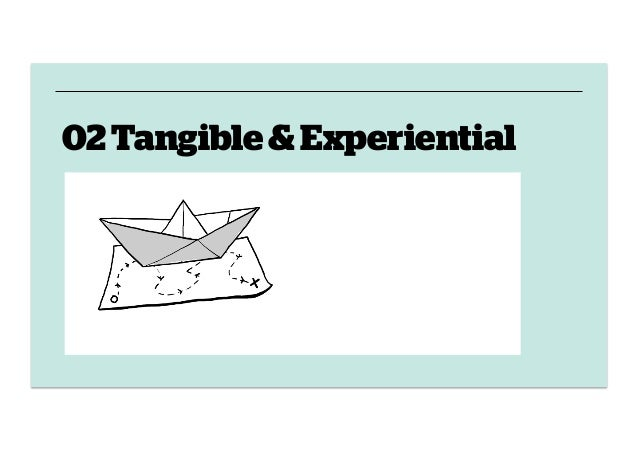 02 Tangible & Experiential