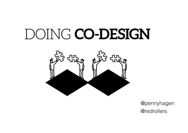 @pennyhagen @redrollers DOING CO-DESIGNCO-DESIGN WHAT? A democratisation of the design process OING CO-DESIGN CO-DESIGN WH...