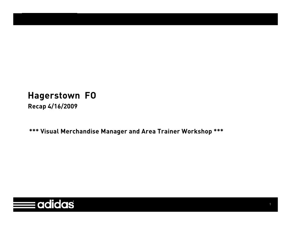 Type Info Here [in Master View]     Hagerstown FO Recap 4/16/2009   *** Visual Merchandise Manager and Area Trainer Worksh...