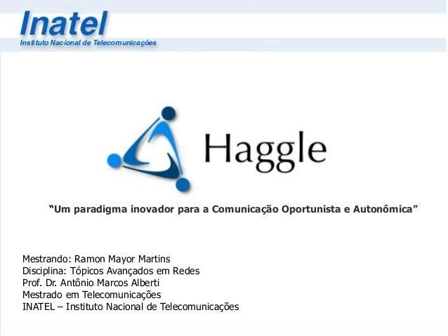 """""""Um paradigma inovador para a Comunicação Oportunista e Autonômica""""  Mestrando: Ramon Mayor Martins  Disciplina: Tópicos A..."""