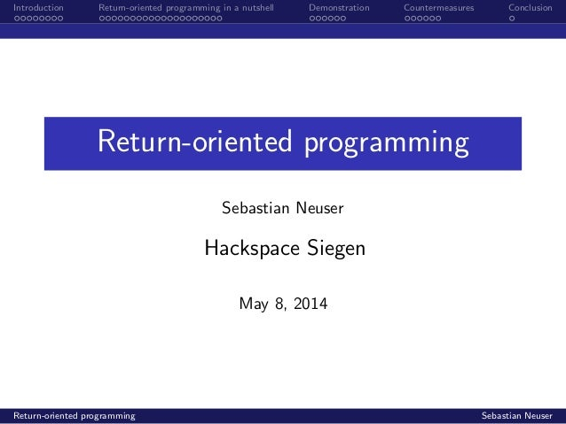 Introduction Return-oriented programming in a nutshell Demonstration Countermeasures Conclusion Return-oriented programmin...