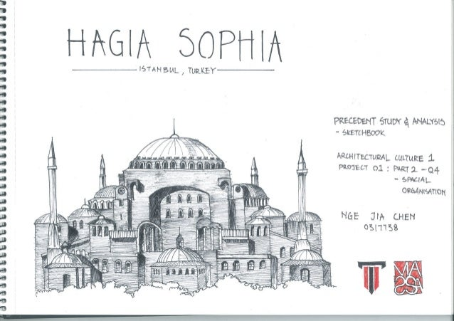 Hagia Sophia Precedent Study & Analysis Sketch & Report