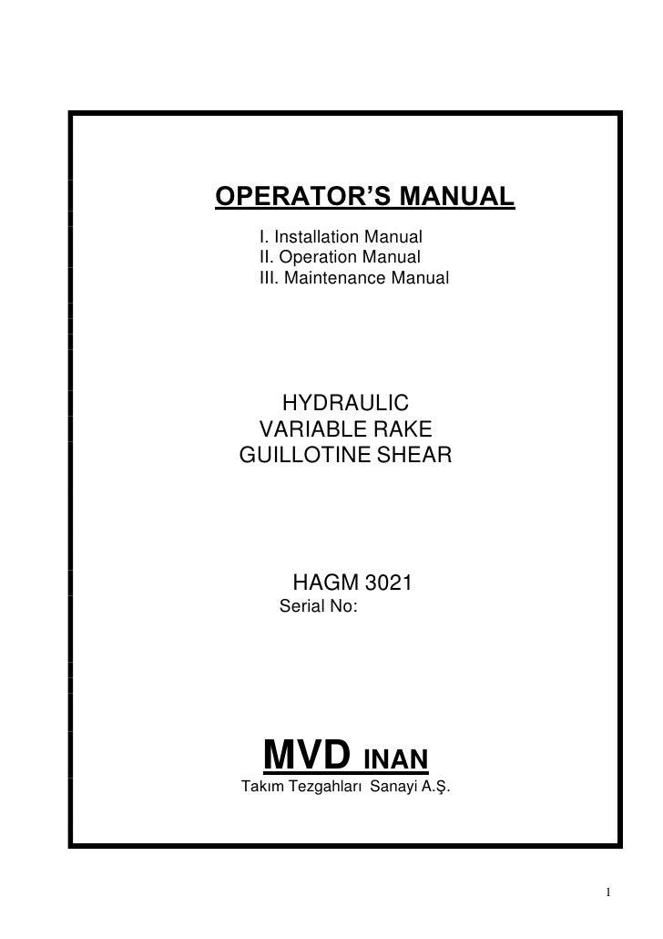 OPERATOR'S MANUAL   I. Installation Manual   II. Operation Manual   III. Maintenance Manual    HYDRAULIC  VARIABLE RAKE GU...