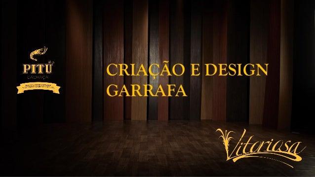 CRIAÇÃO E DESIGN GARRAFA