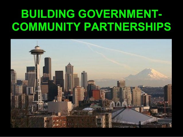 BUILDING GOVERNMENT-COMMUNITY PARTNERSHIPS