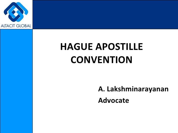 HAGUE APOSTILLE CONVENTION A. Lakshminarayanan Advocate