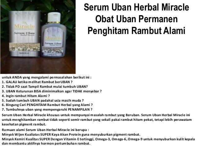 Serum Uban Herbal Miracle Obat Uban Permanen Penghitam Rambut Alami untuk ANDA yang mengalami permasalahan berikut ini : 1...