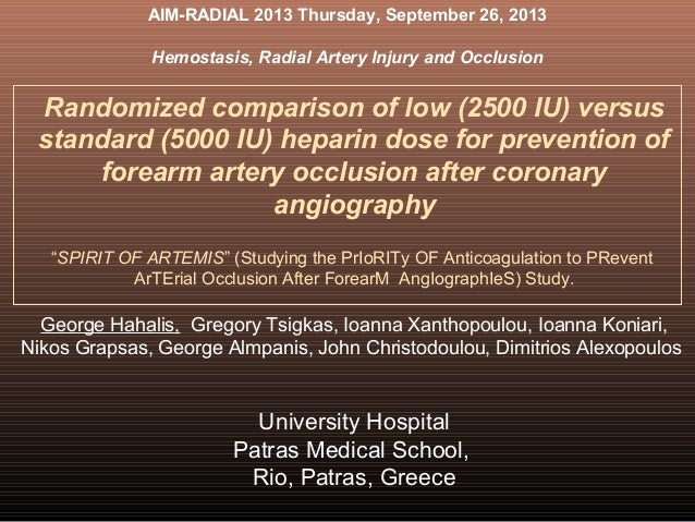 AIM-RADIAL 2013 Thursday, September 26, 2013 Hemostasis, Radial Artery Injury and Occlusion  Randomized comparison of low ...