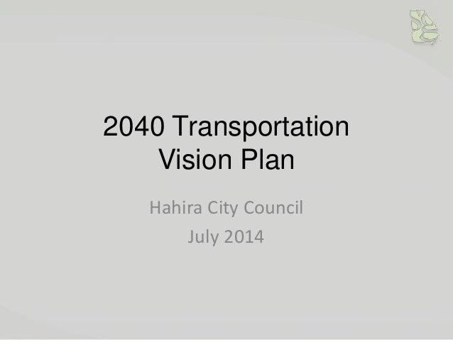 2040 Transportation Vision Plan Hahira City Council July 2014