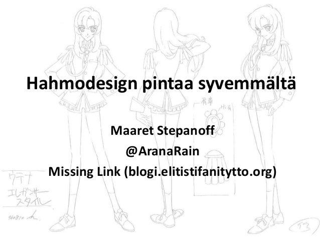 Hahmodesign pintaa syvemmältä Maaret Stepanoff @AranaRain Missing Link (blogi.elitistifanitytto.org)
